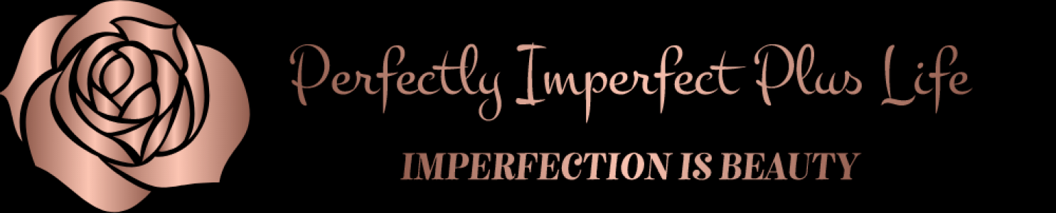Perfectly Imperfect Plus Life